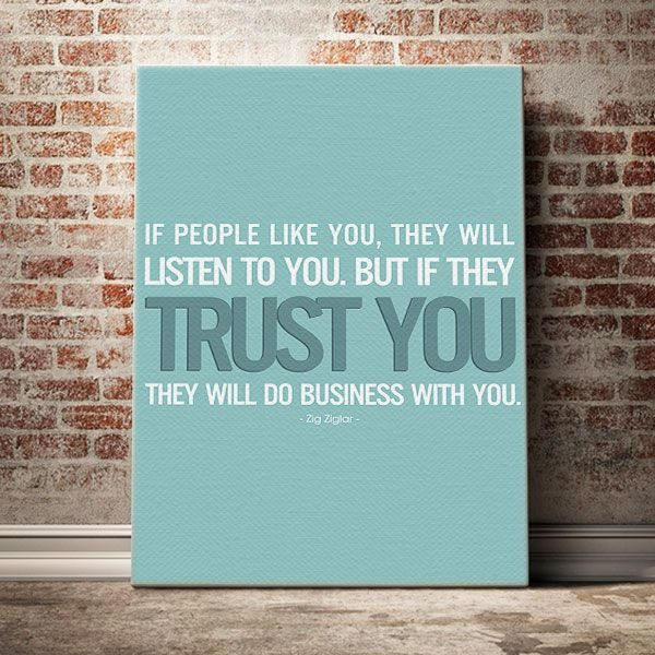 If-people-like-you,-they_ll-listen-to-you,-but-if-they-trust-you,-they_ll-do-business-with-you