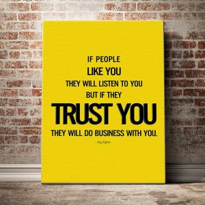 If-people-like-you,-they_ll-listen-to-you,-but-if-they-trust-you,-they_ll-do-business-with-you---vàng