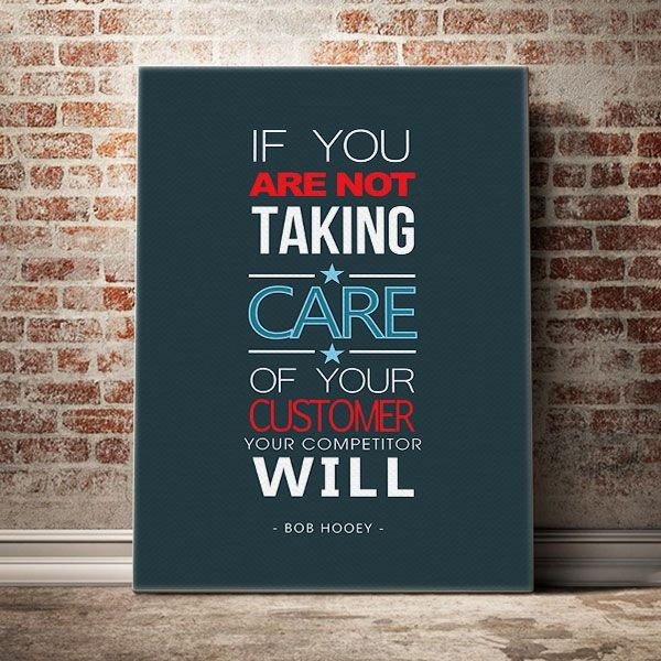 If-you-are-not-taking-care-of-your-customer,-your-competitor-will