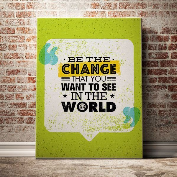 be-the-change-that-you-wwant-to-see-in-the-world