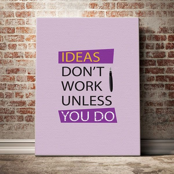 ideas-dont--work-you-do