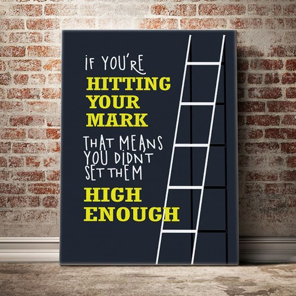 if-youre-hitting-your-mark-thats-mean-you-didnt-set-them-high-enough