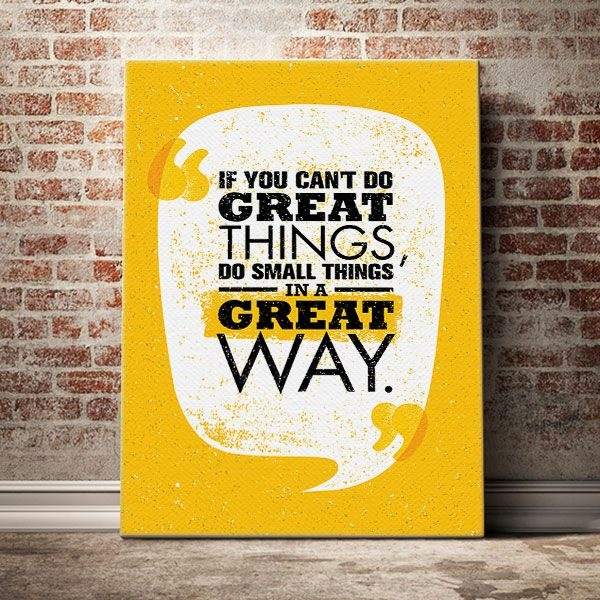iff-you-cant-do-great-things-do-small-things-in-a-great-wway