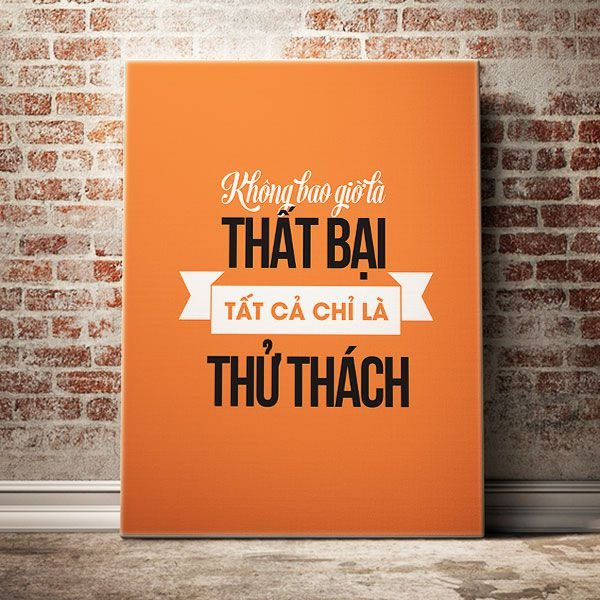 khong-bao-gio-la-that-bai-tat-ca-chi-la-thu-thach