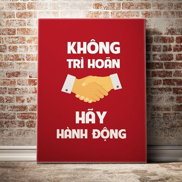 khong-tri-hoan-hay-hanh-dong