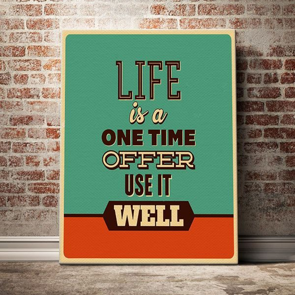 life-is-a-one-time-offer-use-it-well