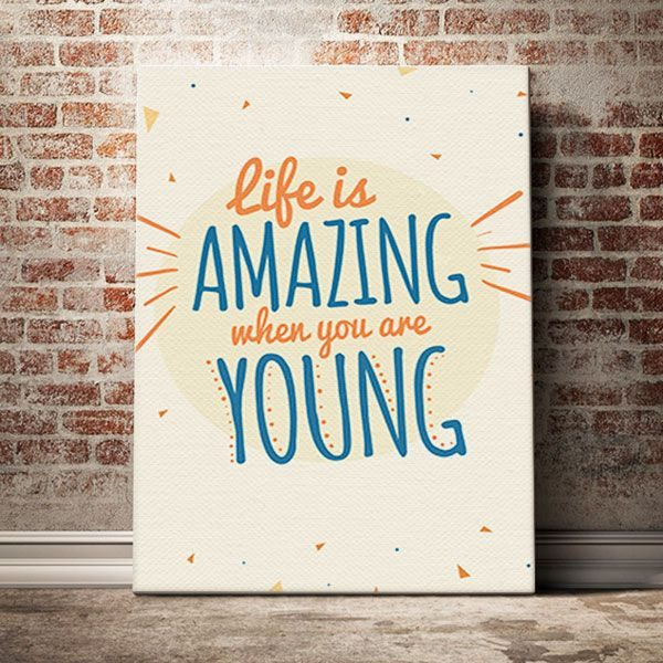 life-is-amazing-when-you-are-young